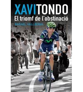 Xavi Tondo. El triomf de l'obstinació Otras lenguas 978-84-9034-112-4 Rafael Vallbona Rafael Vallbona
