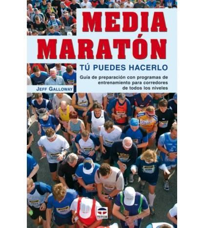Media maratón. Tú puedes hacerlo Entrenamiento 978-84-7902-630-1 Jeff Galloway