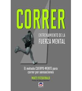 Correr. Entrenamiento de la fuerza mental Entrenamiento 978-84-7902-897-8 Matt Fitzgerald