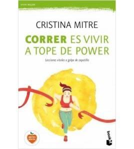 Correr es vivir a tope de power. Lecciones vitales a golpe de zapatilla Entrenamiento 978-8427043213 Cristina Mitre