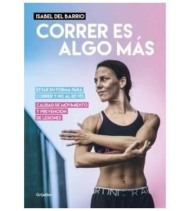 Correr es algo más Entrenamiento 9788416449774 Isabel del Barrio