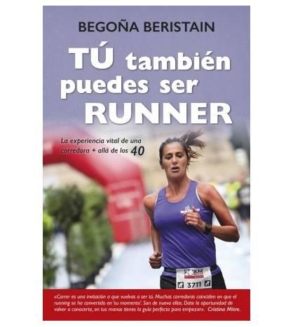Tú también puedes ser runner Entrenamiento 978-8416002863 Begoña Beristain