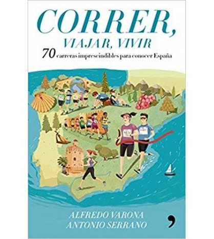 Correr, viajar, vivir. 70 carreras imprescindibles para conocer España