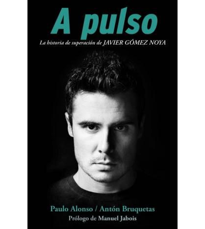 A pulso. La historia de superación de Javier Gómez Noya Biografías Triatlón 9788415242871 Paulo Alonso Lois y Antón Bruquetas