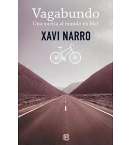 Vagabundo. Una vuelta al mundo en bici Guías / Viajes 9788466656238 Xavi Narro