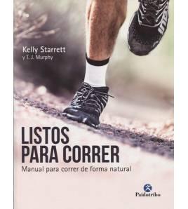 Listos para correr. Manual para correr de forma natural Entrenamiento 9788499106533 Kelly Starrett y T.J. Murphy