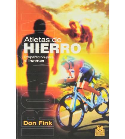 Atletas de hierro. Preparación para el Ironman Entrenamiento 9788499104287 Don Fink
