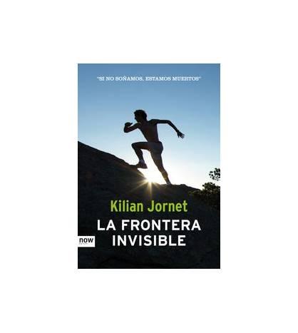 La frontera invisible Biografía/narrativa 9788494008986 Kilian Jornet