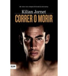 Correr o morir Biografía/narrativa 9788493786984 Kilian Jornet