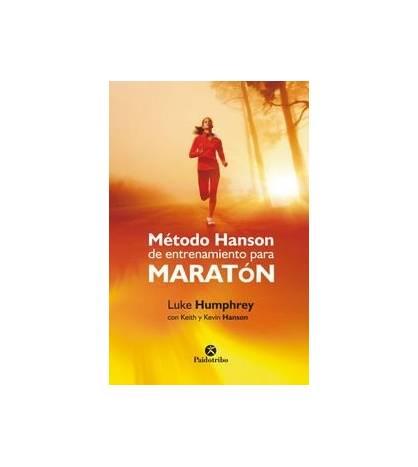 Método Hanson. Entrenamiento para maratón Entrenamiento 9788499105581 Kevin Hanson, Keith Hanson y Luke Humphrey