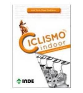 Ciclismo indoor - Desde una perspectiva saludable Entrenamiento 978-84-9729-250-4 José María Muyor Rodríguez