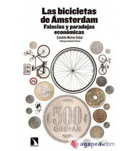 Las bicicletas de Amsterdam. Falacias y paradojas económicas Ciclismo urbano 978-84-9097-046-1 Cándido Muñoz Cidad