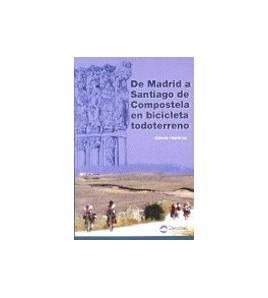 De Madrid a Santiago en bicicleta todoterreno Camino de Santiago 9788489969278 Alfredo Martínez
