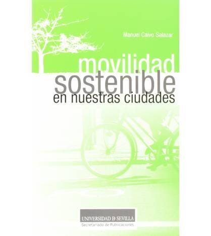 Movilidad sostenible en nuestras ciudades Ciclismo urbano 978-84-472-1477-8 Manuel Calvo Salazar