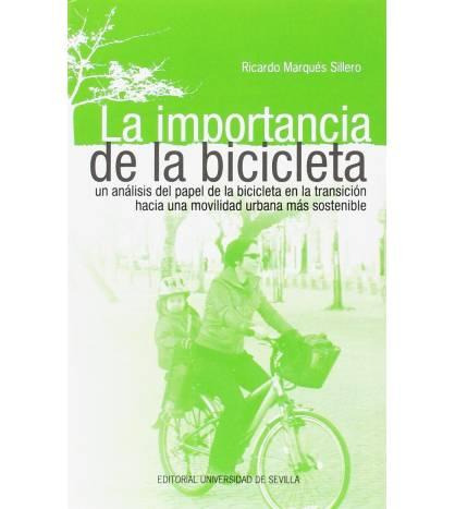 La importancia de la bicicleta. Un análisis del papel de la bicicleta en la transición hacia una movilidad urbana más sosteni...