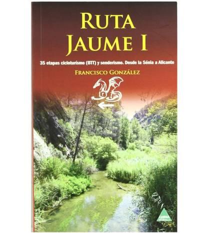 Ruta Jaume I. 35 etapas cicloturismo (BTT) y senderismo desde la Sénia a Alicante