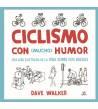 Ciclismo con (mucho) humor. Una guía ilustrada de la vida sobre dos ruedas