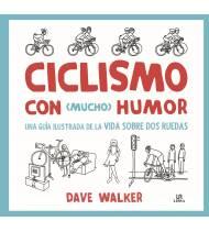 Ciclismo con (mucho) humor. Una guía ilustrada de la vida sobre dos ruedas Libros gráficos 9788466237604 Dave WalkerDave Walker