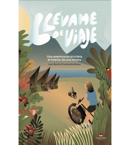 Llévame de viaje Novelas / Ficción 978-84-9175-893-8 Juan Ramón VirumbralesJuan Ramón Virumbrales