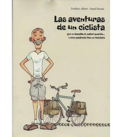 Las aventuras de un ciclista que no deseaba el maillot amarillo...o cómo pasárselo bien en bicicleta