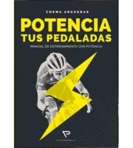 Potencia tus pedaladas Entrenamiento 978-8469791943 Chema Arguedas