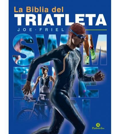 La Biblia del triatleta Entrenamiento 978-84-9910-701-1 Joe Friel