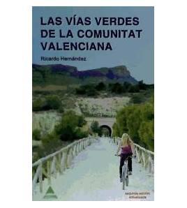 Las Vías Verdes de la Comunitat Valenciana Guías / Viajes 9788496419308 Ricardo Hernández Villaplana