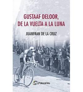 Gustaaf Deloor, de la Vuelta a la luna Nuestros Libros 978-84-946928-1-9 Juanfran de la Cruz