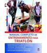 Manual completo de entrenamiento para triatlón Entrenamiento 978-84-7902-948-7 Mark Kleanthous