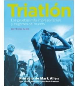 Triatlón. Las pruebas más impresionantes y exigentes del mundo