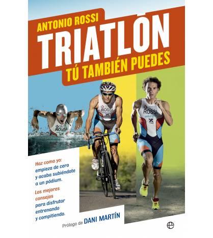 Triatlón. Tú también puedes Entrenamiento 978-84-9060-180-8 Antonio RossiAntonio Rossi