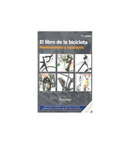 El libro de la bicicleta. Mantenimiento y reparación