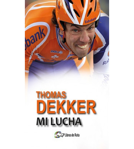 Thomas Dekker. Mi lucha. Nuestros Libros 978-84-946928-3-3 Thijs Zonneveld