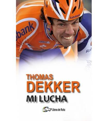 Thomas Dekker. Mi lucha.
