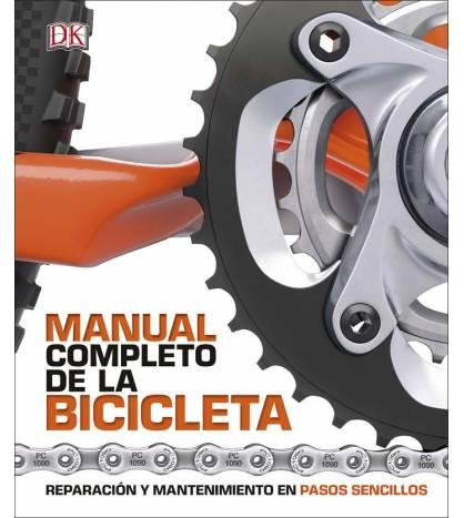 Manual completo de la bicicleta. Reparación y mantenimiento en pasos sencillos Mecánica 978-0-241-32682-4 VV.AA.
