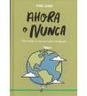 Ahora o nunca. Una vuelta en bici para salvar el planeta. Infantil 978-84-204-8683-3 Marc Grañó Plaza