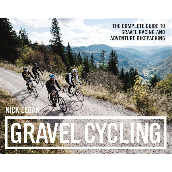 Gravel Cycling: The Complete Guide to Gravel Racing and Adventure Bikepacking Inglés 978-1937715700