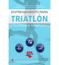 Entrenamiento para triatlón : tu primer triatlón