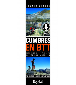 Cumbres en BTT. Ciclismo de altura en la península ibérica BTT 978-84-9829-428-6 Juanjo AlonsoJuanjo Alonso