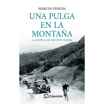Una pulga en la montaña. La novela de Vicente Trueba
