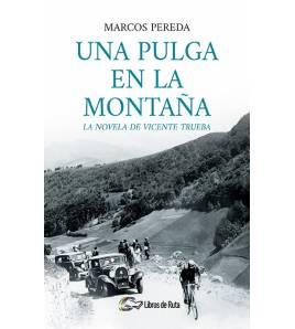 Una pulga en la montaña. La novela de Vicente Trueba (ebook) Ebooks 978-84-949111-0-1 Marcos PeredaMarcos Pereda