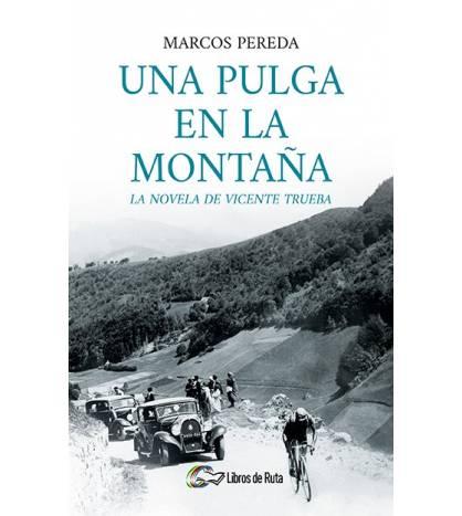 Una pulga en la montaña. La novela de Vicente Trueba (ebook) Nuestros Libros 978-84-949111-0-1 Marcos Pereda