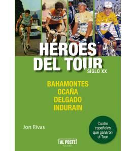 Héroes del Tour. Siglo XX. Bahamontes, Ocaña, Delgado e Indurain Historia / Biografías 978-84-15726-79-1 Jon Rivas