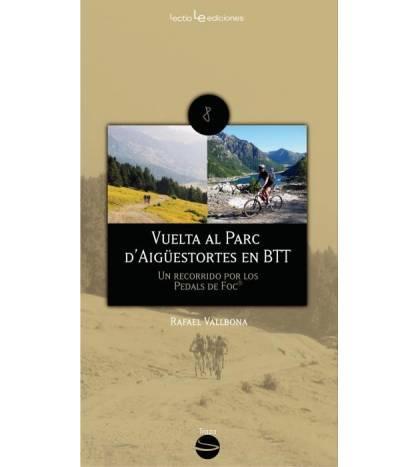 Vuelta al Parc d'Aigüestortes en BTT. Un recorrido por los Pedals de Foc Guías / Viajes 978-84-96754-36-2 Rafael Vallbona