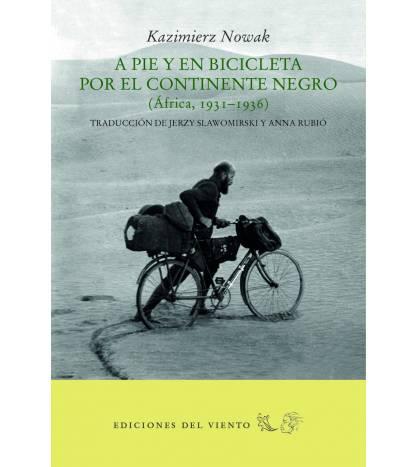A pie y en bicicleta por el continente negro Crónicas de viajes 978-84-948150-1-0