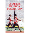 La carrera más sucia de la historia Nuestros Libros 978-84-949111-1-8 Richard Moore