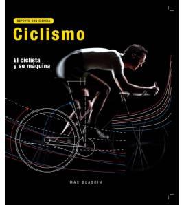 Ciclismo. El ciclista y su máquina Entrenamiento 978-0-85762-816-9 Max GlaskinMax Glaskin