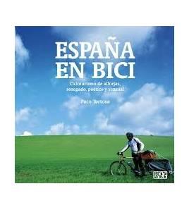 España en bici: Cicloturismo de alforjas, sosegado, poético y sensual