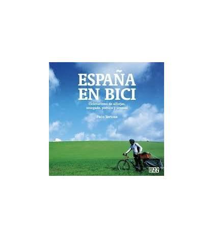 España en bici: Cicloturismo de alforjas, sosegado, poético y sensual Guías / Viajes 978-8415802693
