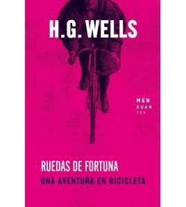 Ruedas de fortuna. Una aventura en bicicleta. Novelas / Ficción 978-84-948534-1-8 H. G. Wells